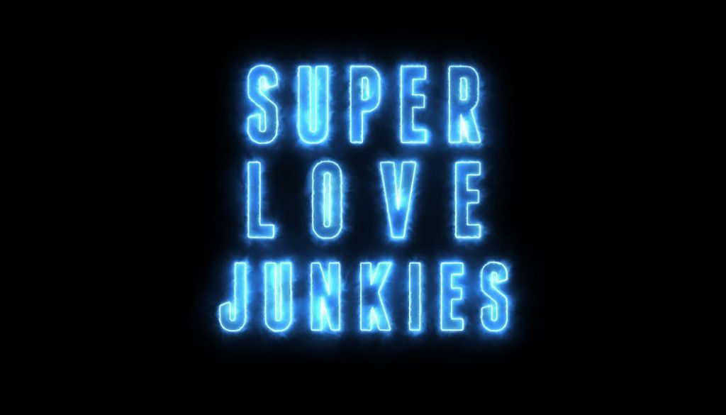 Super Love Junkies (film) title screen